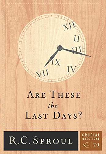 Are These the Last Days? (Crucial Questions) by [Sproul, R.C.]