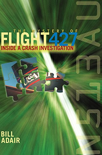 The Mystery of Flight 427: Inside a Crash Investigation by Bill Adair