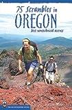 75 Scrambles In Oregon: The Best Non-technical ascents