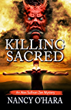 Killing Sacred (An Alex Sullivan Zen Mystery Book 2)