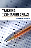 Teaching Test-Taking Skills: Proven Techniques to Boost Your Student's Scores