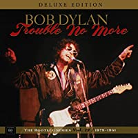 Trouble No More: The Bootleg Series, Vol. 13 / 1979-1981 (Deluxe Edition)