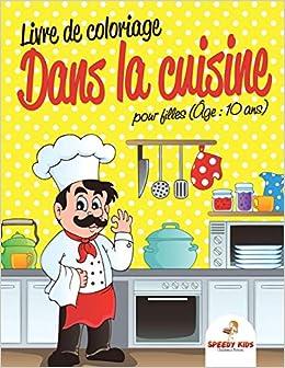 Livre De Coloriage Dans La Cuisine Pour Filles Age 10 Ans