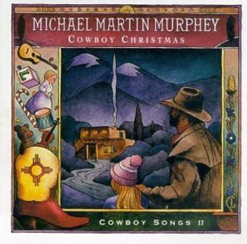 Michael Martin Murphey Cowboy Christmas 2020 Tour Murphey, Michael Martin   Cowboy Xmas   Amazon.Music