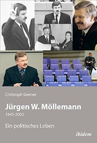 Jürgen W. Möllemann: 1945-2003. Ein politisches Leben