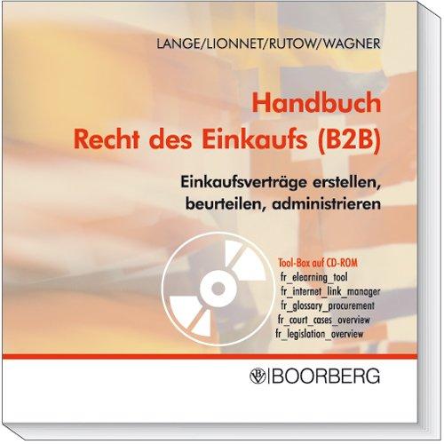 Handbuch Recht des Einkaufs (B2B) - Einkaufsverträge erstellen, beurteilen, administrieren Taschenbuch – 2. August 2007 Dirk Lange Annette Lionnet Klaus Rutow Michael Wagner
