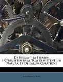 De Recondita Febrium Intermittentium, Tum Remittentium Natura, et de Earum Curatione, Jean-Baptiste Sénac, 1174988649