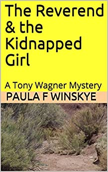 The Reverend & the Kidnapped Girl: A Tony Wagner Mystery (Tony Wagner Mysteries Book 9) by [Winskye, Paula F]