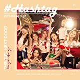 HASH TAG 1st Mini Album - THE GIRL NEXT DOOR CD Package Sealed