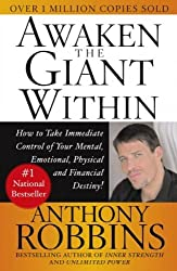 Awaken the giant within - how to take immediate control of your mental, emotional, physical & financial destiny!