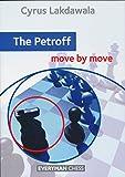 The Petroff: Move By Move (everyman Chess)-Cyrus Lakdawala