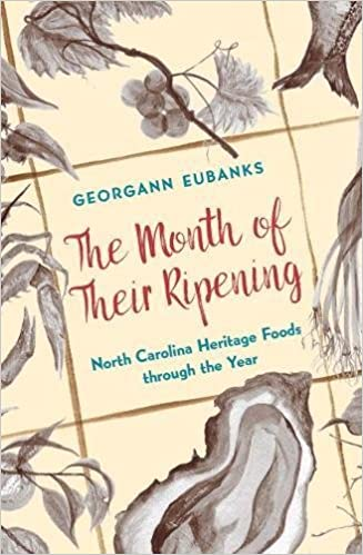 d607f35d The Month of Their Ripening: North Carolina Heritage Foods through the  Year: Georgann Eubanks: 9781469640822: Amazon.com: Books