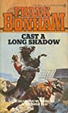 Cast a Long Shadow, Frank Bonham, 0425044653