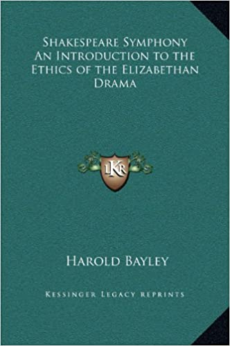 Shakespeare Symphony an Introduction to the Ethics of the Elizabethan Drama