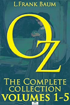 Oz, The Complete Paperback Collection: Volumes 1,2,3,4 & 5 (Includes all 15 titles of the original Oz series) by [Baum, L. Frank, Thompson, Ruth Plumly]