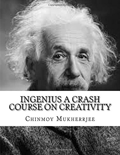 Ingenius a Crash Course on Creativity: The Idea Factory to Disrupt Yourself and Increase Creative Confidence