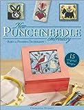 New Punchneedle Embroidery: Basics & Finishing Techniques Plus 20 Original Designs