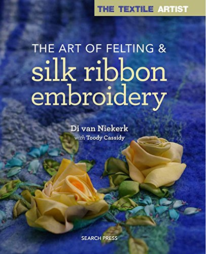The Textile Artist: The Art of Felting and Silk Ribbon - Ribbon Book Embroidery