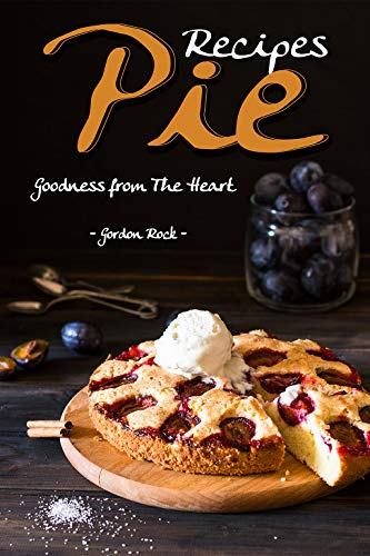 Pie Recipes: Goodness from The ()