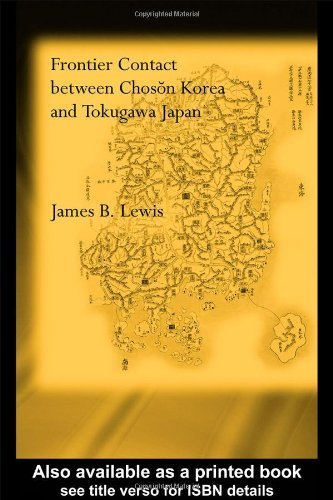 Frontier Contact Between Choson Korea and Tokugawa Japan by Lewis, James B. published by Routledge