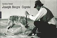 Joseph Beuys Coyote par Caroline Tisdall