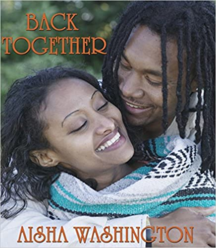 Back Together (African American Romance) (The Aisha Washington Collection Book 4)