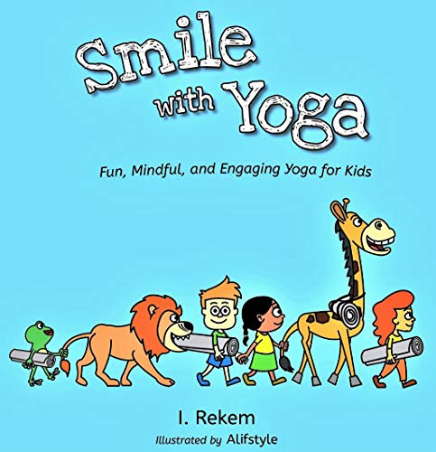 Amazon.com: Smile with Yoga: Fun, Mindful, and Engaging Yoga ...