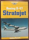 Boeing B-47 Stratojet 9780850457636