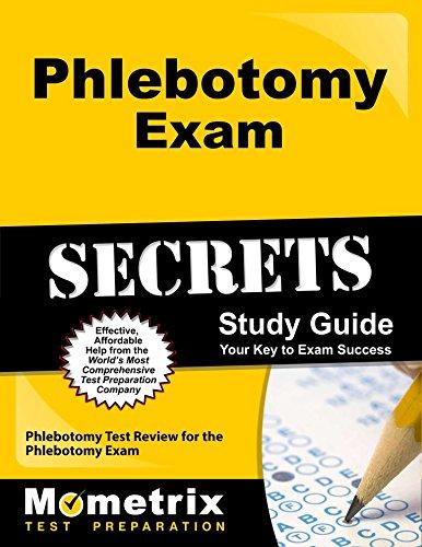 Phlebotomy Exam Secrets Study Guide: Phlebotomy Test Review for the Phlebotomy Exam