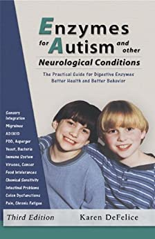 Enzymes for Autism and Other Neurological Conditions by [DeFelice, Karen]