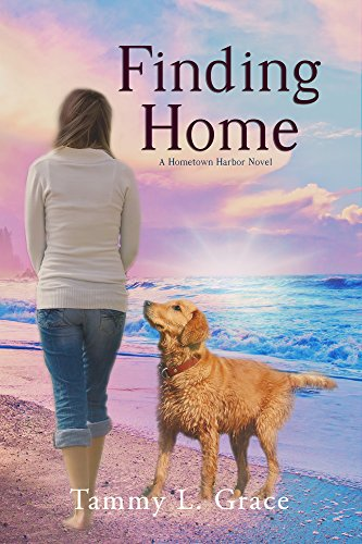 Finding Home: A Hometown Harbor Novel (Hometown Harbor Series Book 1) by [Grace, Tammy L.]