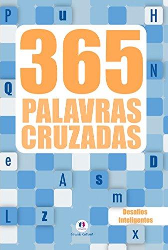 365 Palavras Cruzadas: Desafios Inteligentes (Volume 1)