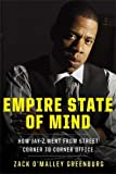 Empire State of Mind: How Jay-Z Went From Street Corner to Corner Office by Zack O'Malley Greenburg (24-Nov-2011) Hardcover