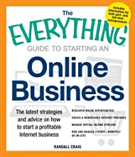 The Everything Guide to Starting an Online Business: The Latest Strategies and Advice on How To Start a Profitable Internet Business - Research online ... staff remotely or on-site (Everything Series)