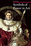 Symbols of Power in Art, Paola Rapelli and Nicole Garnier-Pelle, 160606066X