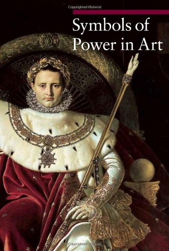 Symbols of Power in Art (A Guide to Imagery) (Symbols Of Power In Art)