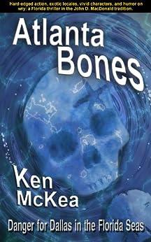 Atlanta Bones (Jim Dallas Thrillers Book 1) by [McKea, Ken]