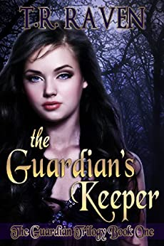 The Guardian's Keeper (The Guardian Trilogy, Book 1) by [Raven, T.R.]