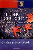 img - for Public Church: For the Life of the World (Lutheran Voices) book / textbook / text book
