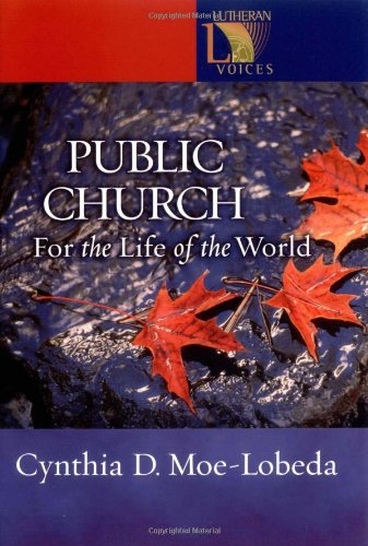 Public Church: For the Life of the World (Lutheran Voices) ebook