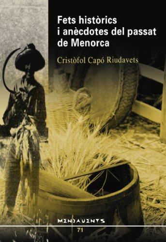 Descargar Libro Fets Històrics I Anècdotes Del Passat De Menorca Cristòfol Capó Riudavets