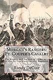 Morgan's Rangers: Pt. Coupee's Cavalry, Randy DeCuir, 1493593315