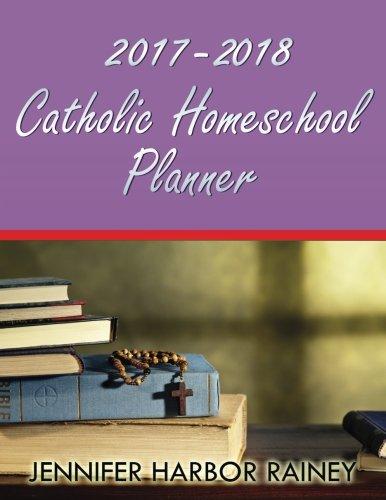 2017-2018 Catholic Homeschool Planner