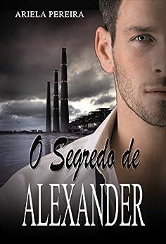 O Segredo de Alexander por [Pereira, Ariela]