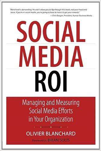 Social Media ROI: Managing and Measuring Social Media Efforts in Your Organization Que Biz-Tech: Amazon.es: Olivier Blanchard: Libros en idiomas extranjeros