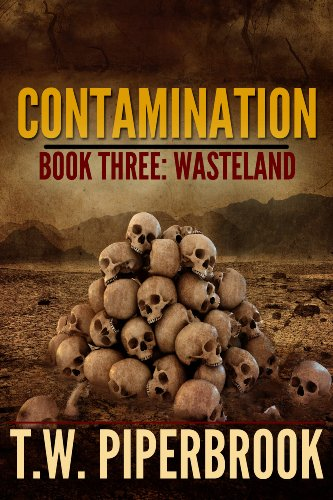Contamination 3: Wasteland (Contamination Post-Apocalyptic Zombie Series) by [Piperbrook, T.W.]