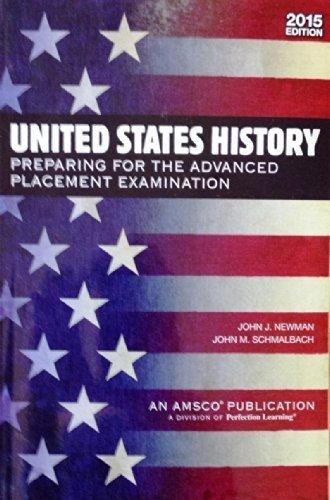 U.S. History: Preparing for the Advanced Placement Examination (2015 Exam) by John J. Newman, John M. Schmalbach (2014) Textbook Binding