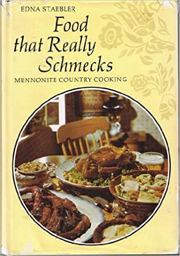 Food that really schmecks mennonite country cooking edna staebler food that really schmecks mennonite country cooking edna staebler 9780770000653 books amazon forumfinder Images