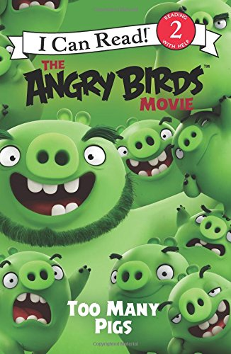 The Angry Birds Movie: Too Many Pigs (I Can Read L…