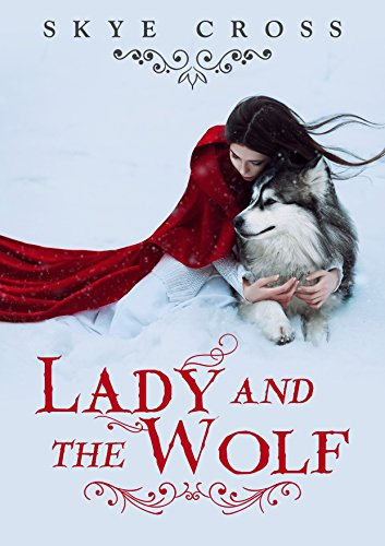Lady and the Wolf: A Werewolf Shifter Saga ()